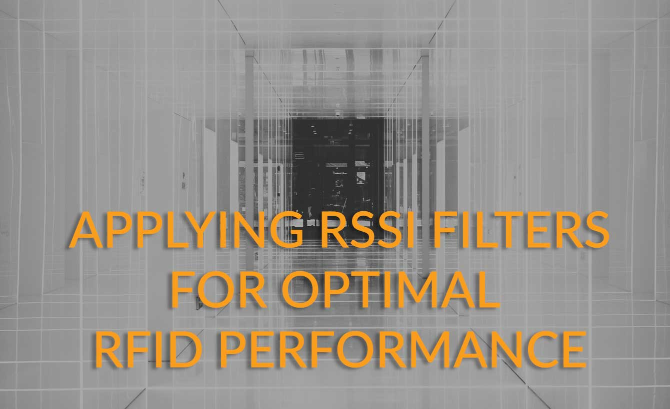 Applying RSSI filters for optimal RFID performance: Read the